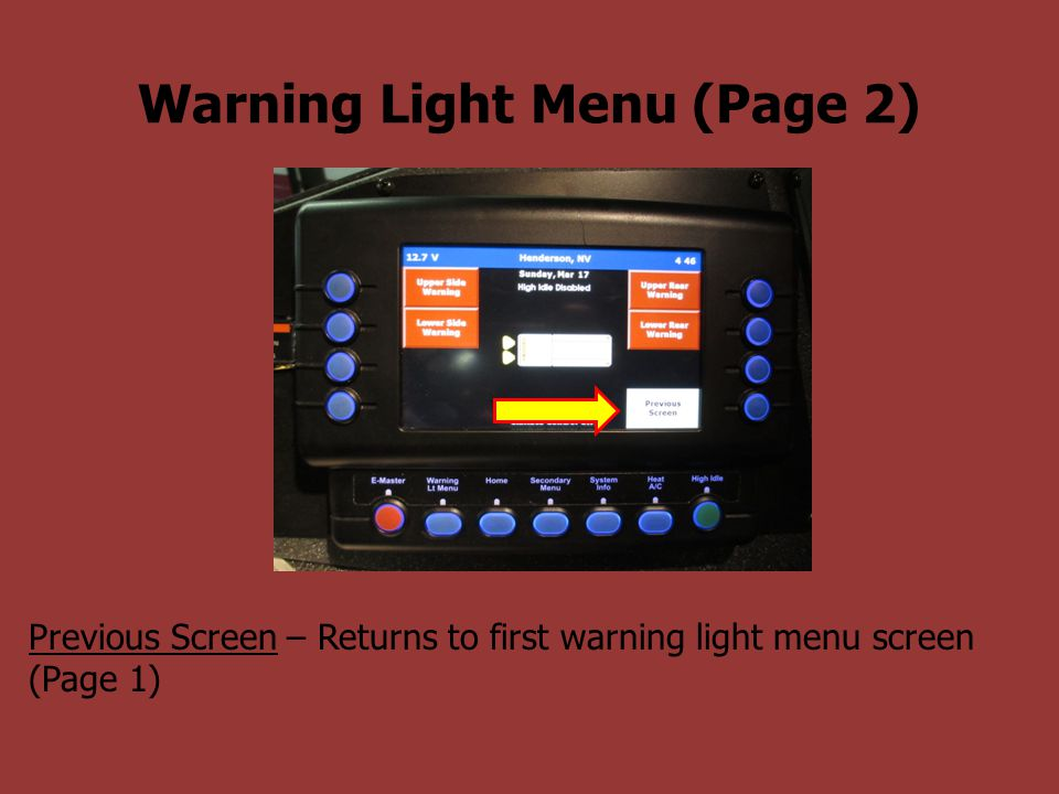 Warning Light Menu (Page 2) Previous Screen – Returns to first warning light menu screen (Page 1)