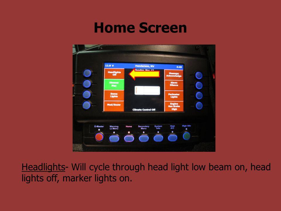 Headlights- Will cycle through head light low beam on, head lights off, marker lights on.
