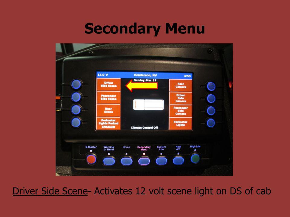 Driver Side Scene- Activates 12 volt scene light on DS of cab