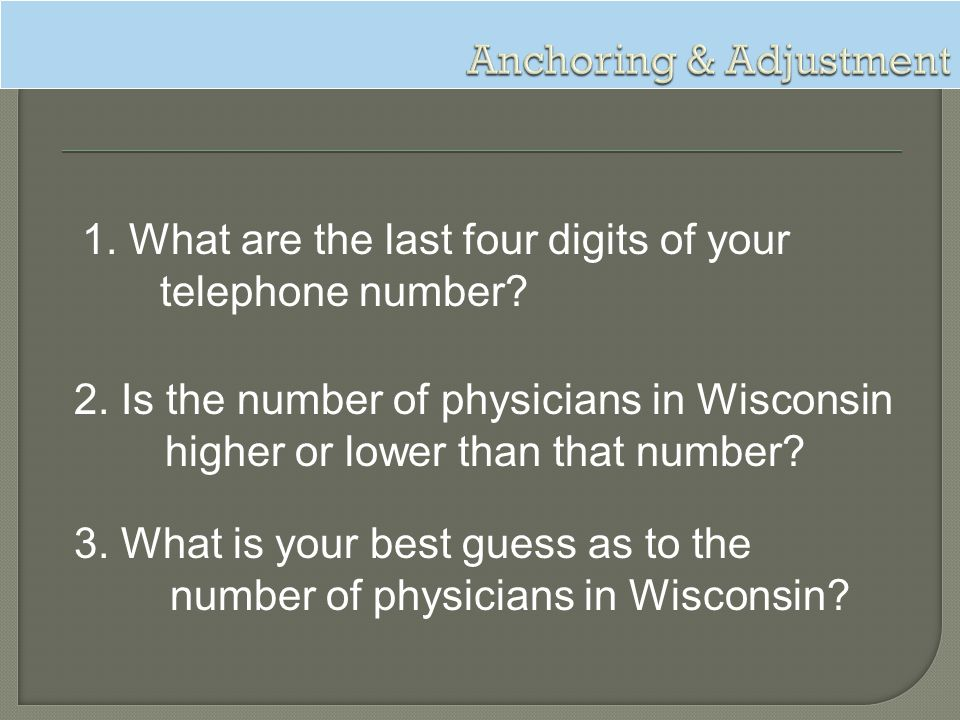 1. What are the last four digits of your telephone number? 2. Is the number of physicians in Wisconsin higher or lower than that number? 3. What is yo