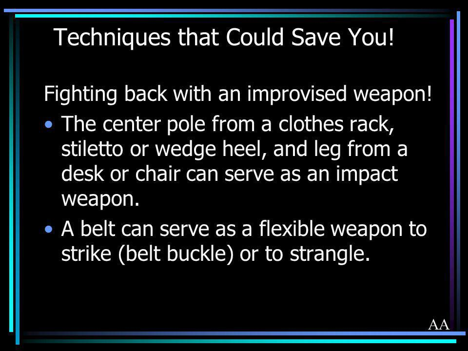 Techniques that Could Save You! Fighting back with an improvised weapon! The center pole from a clothes rack, stiletto or wedge heel, and leg from a d