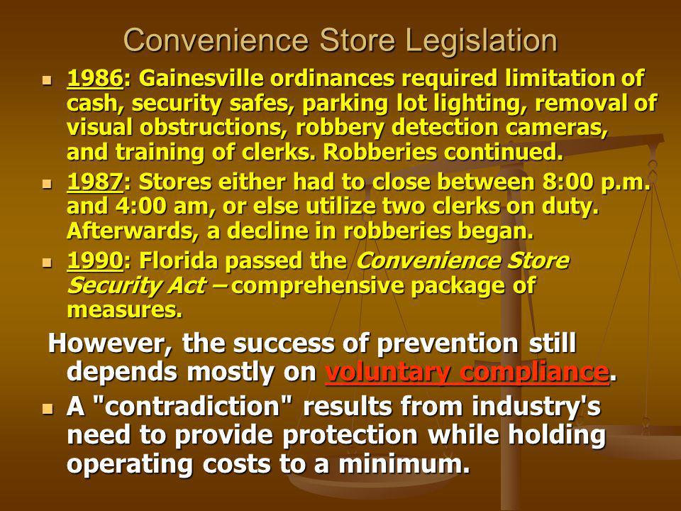 Convenience Store Legislation 1986: Gainesville ordinances required limitation of cash, security safes, parking lot lighting, removal of visual obstructions, robbery detection cameras, and training of clerks.