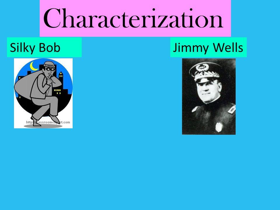 Characterization Silky BobJimmy Wells