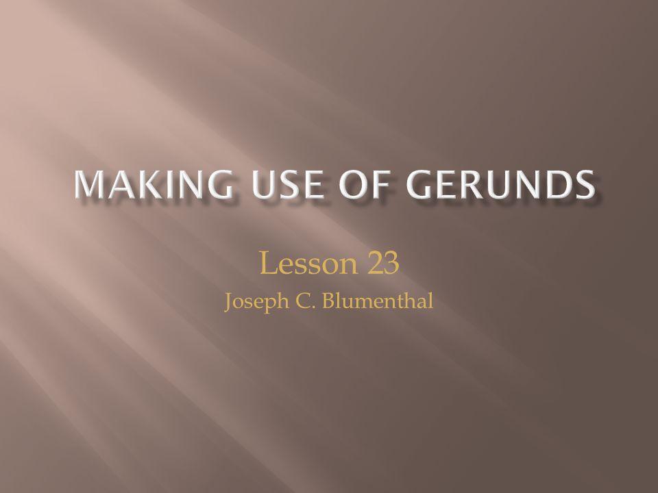 Lesson 23 Joseph C. Blumenthal