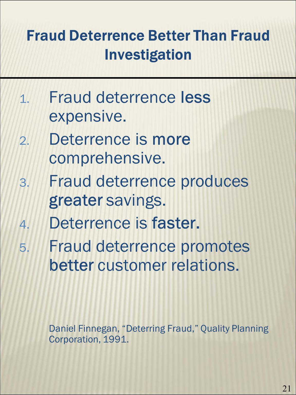 21 Fraud Deterrence Better Than Fraud Investigation 1.