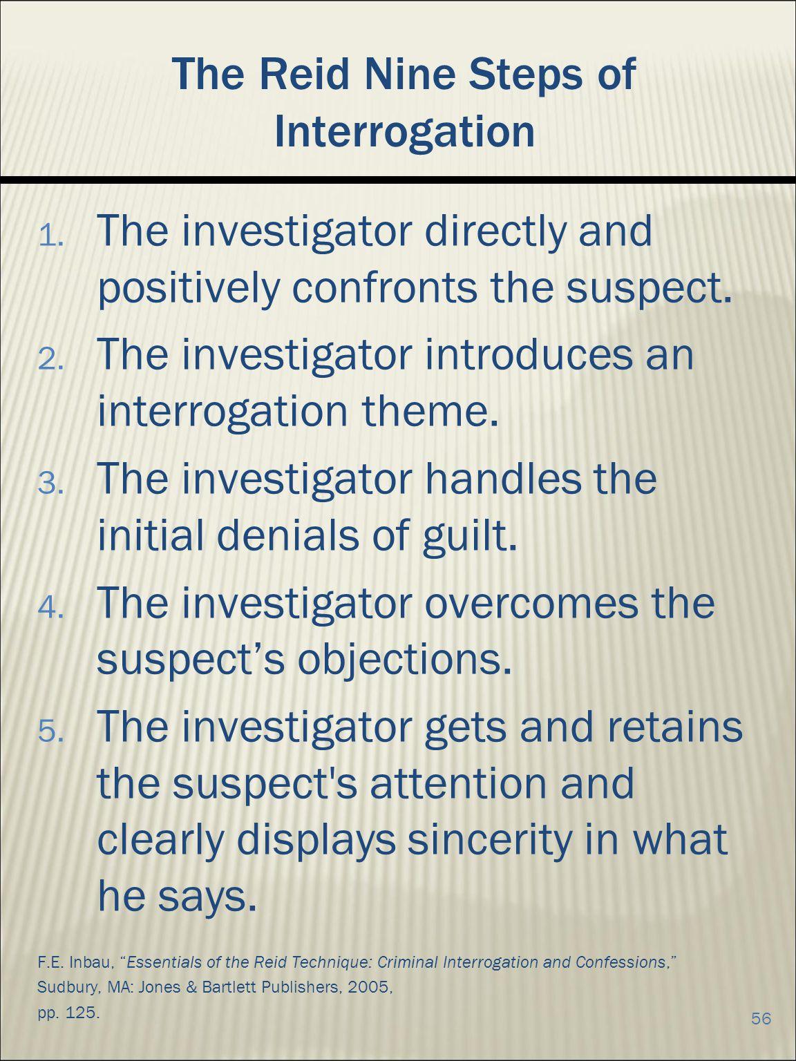 The Reid Nine Steps of Interrogation 1.