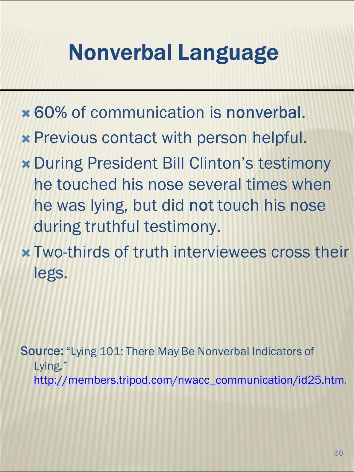 60 Nonverbal Language 60% of communication is nonverbal.