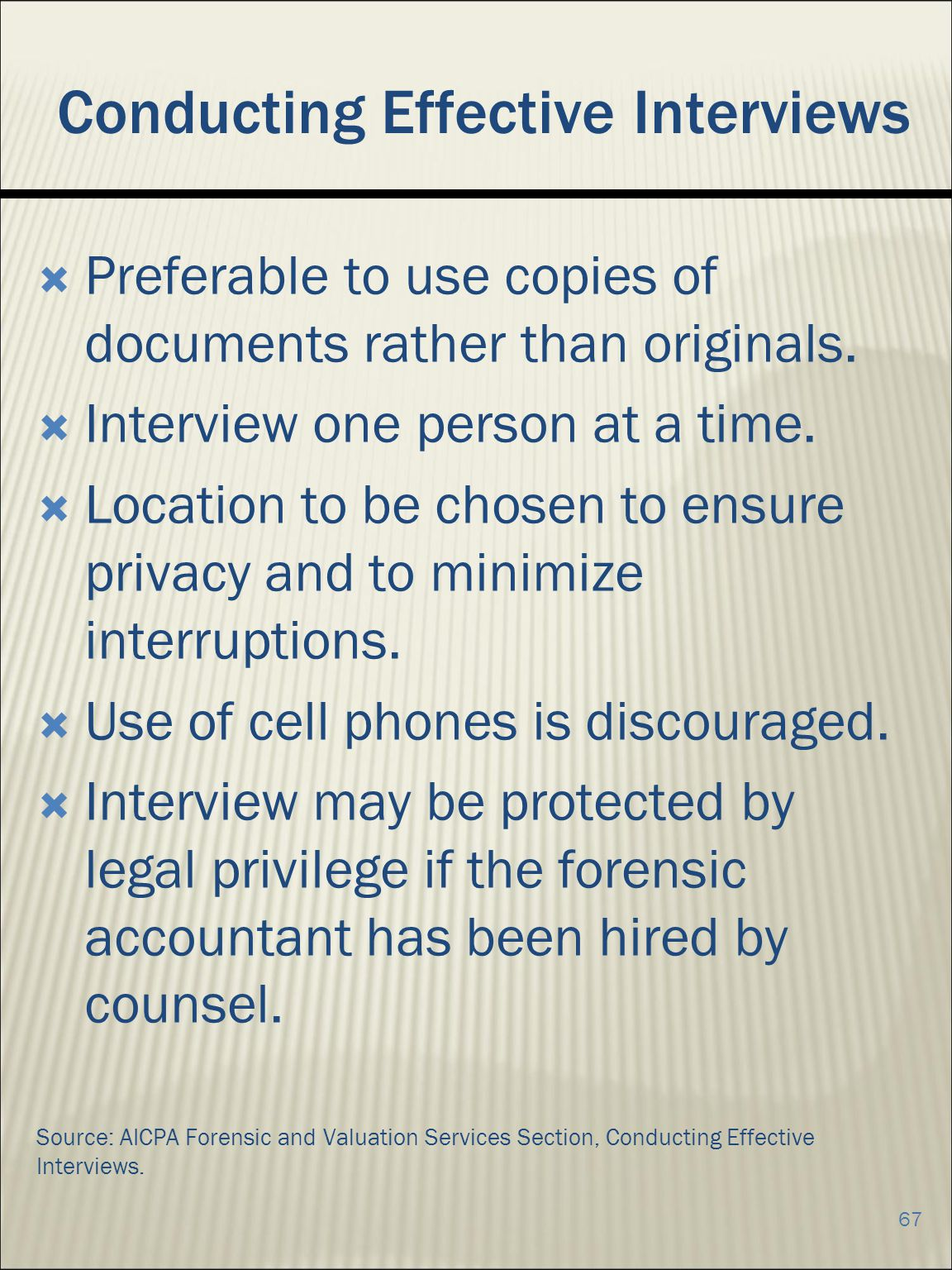 Conducting Effective Interviews Preferable to use copies of documents rather than originals.