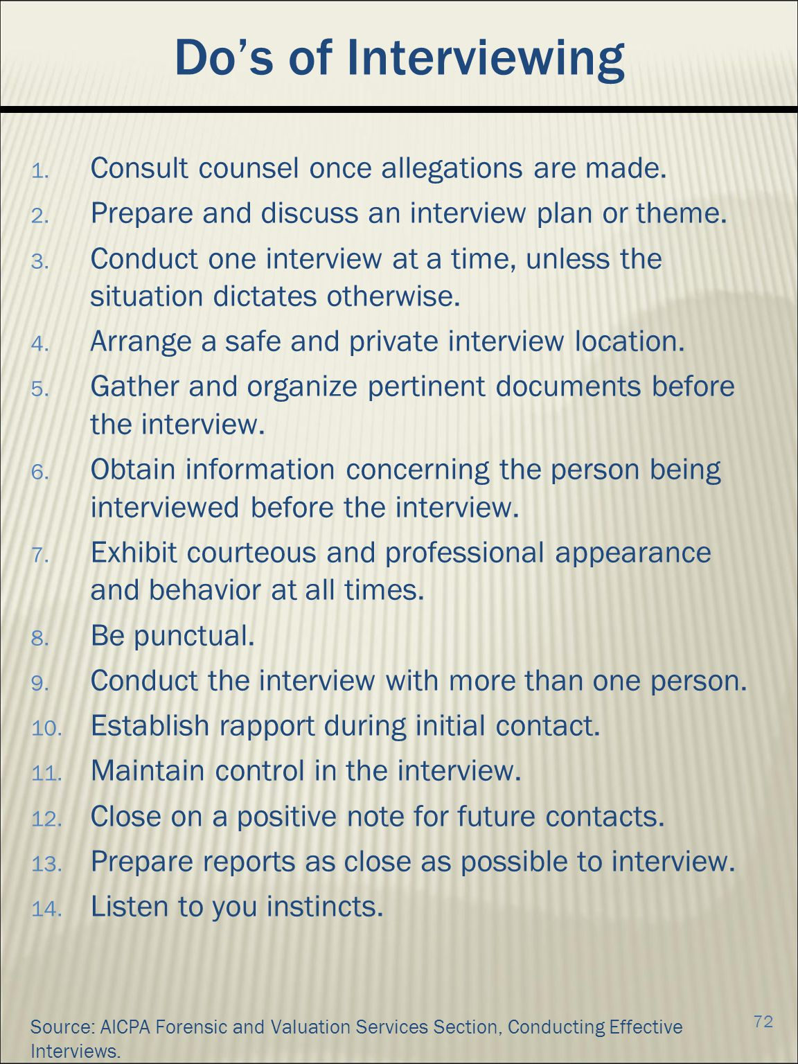 Dos of Interviewing 1.Consult counsel once allegations are made.