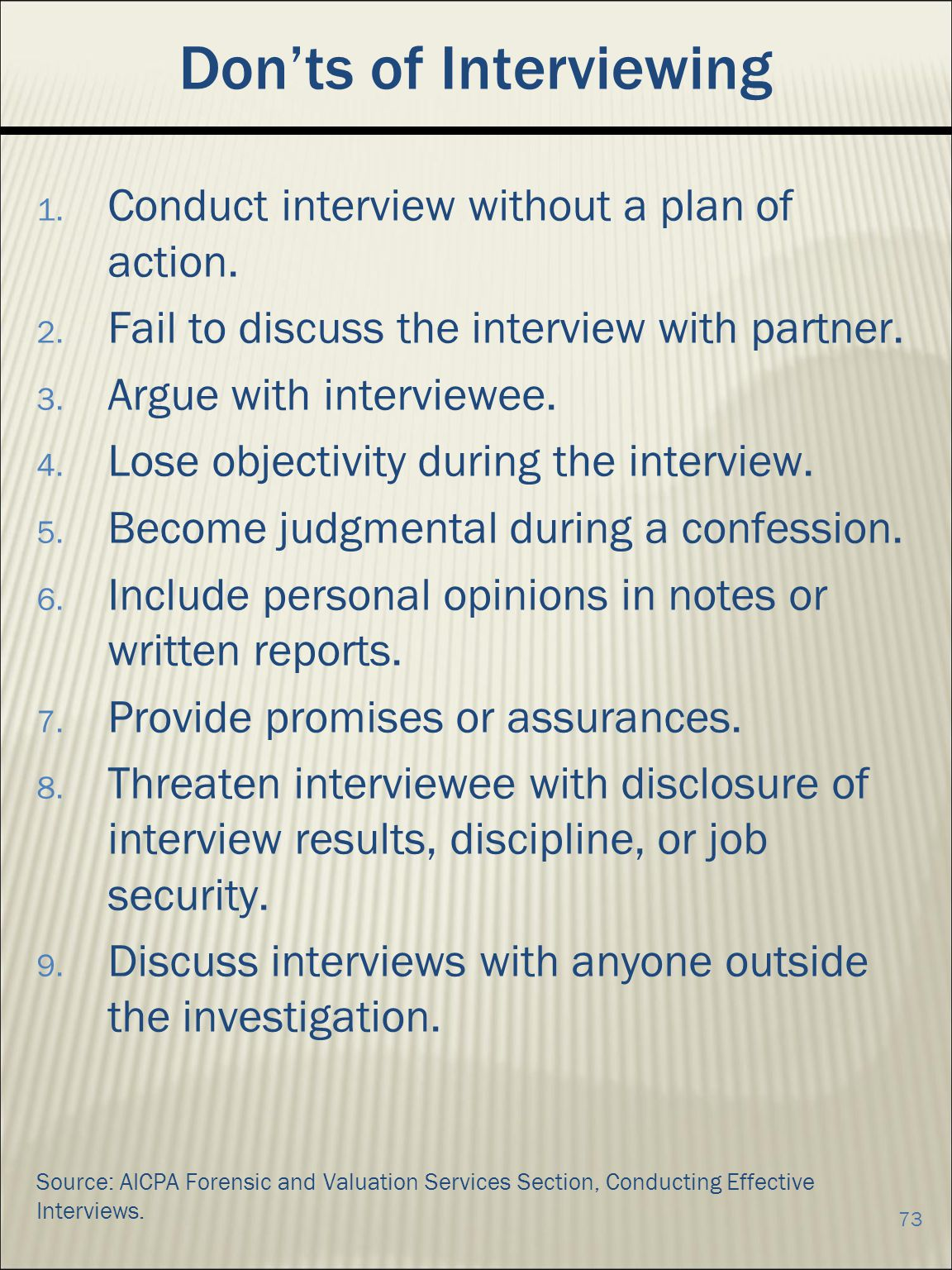 Donts of Interviewing 1.Conduct interview without a plan of action.