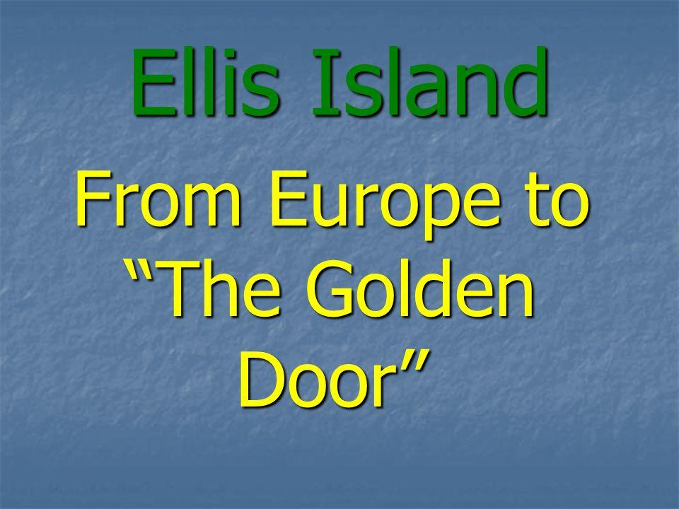Ellis Island From Europe to The Golden Door