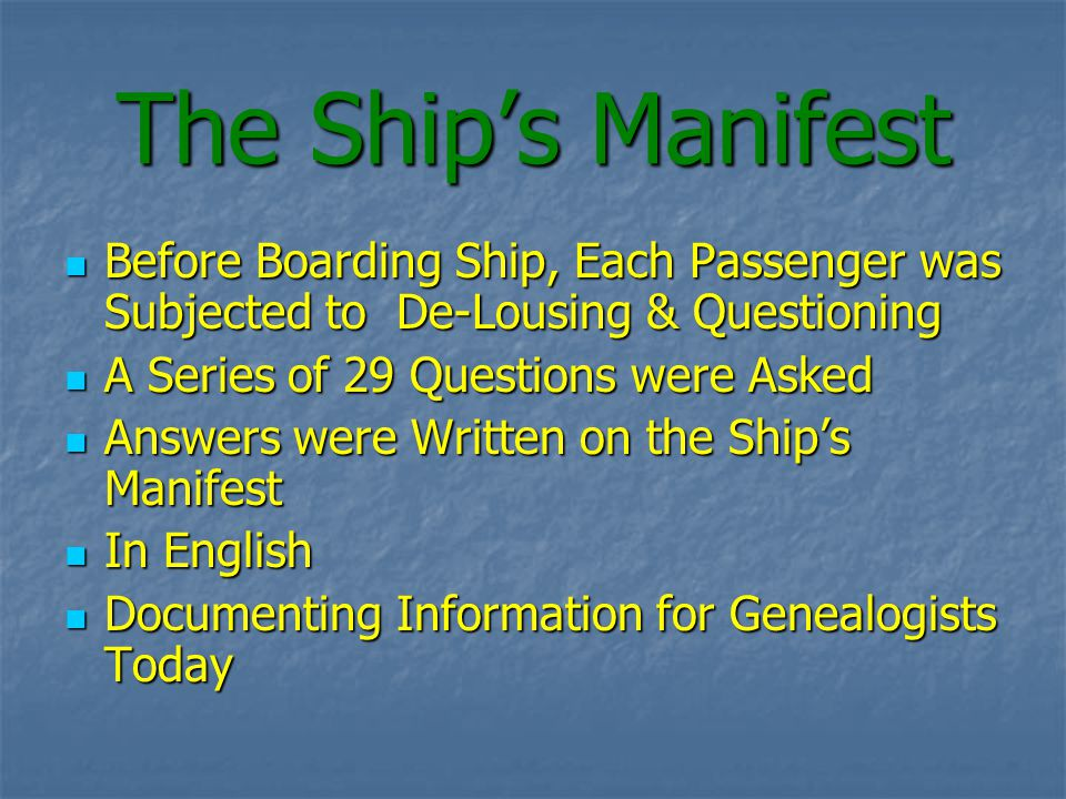 The Ships Manifest Before Boarding Ship, Each Passenger was Subjected to De-Lousing & Questioning Before Boarding Ship, Each Passenger was Subjected t
