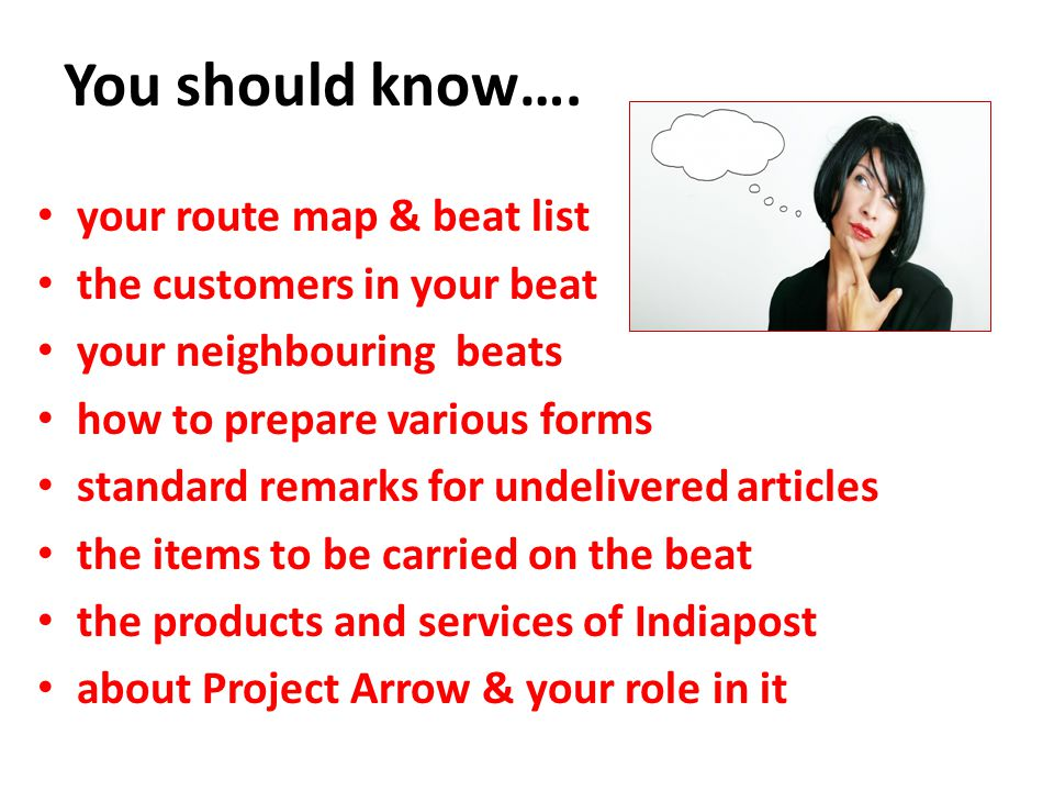 You should know…. your route map & beat list the customers in your beat your neighbouring beats how to prepare various forms standard remarks for unde