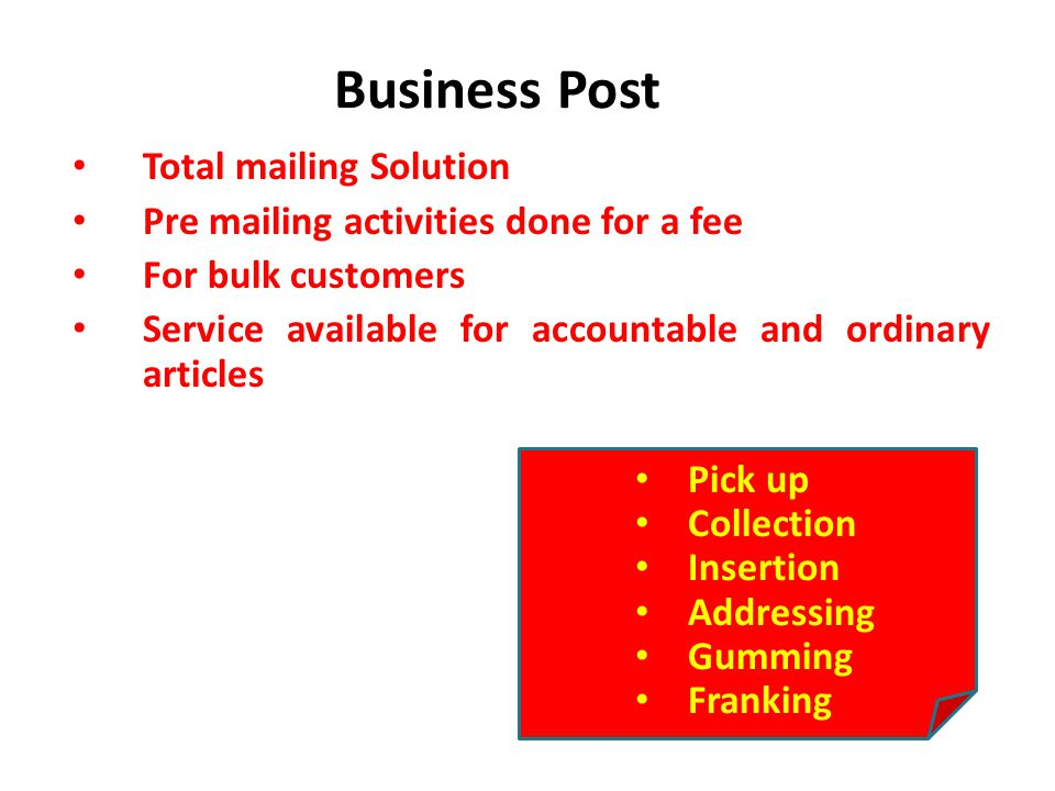Business Post Total mailing Solution Pre mailing activities done for a fee For bulk customers Service available for accountable and ordinary articles