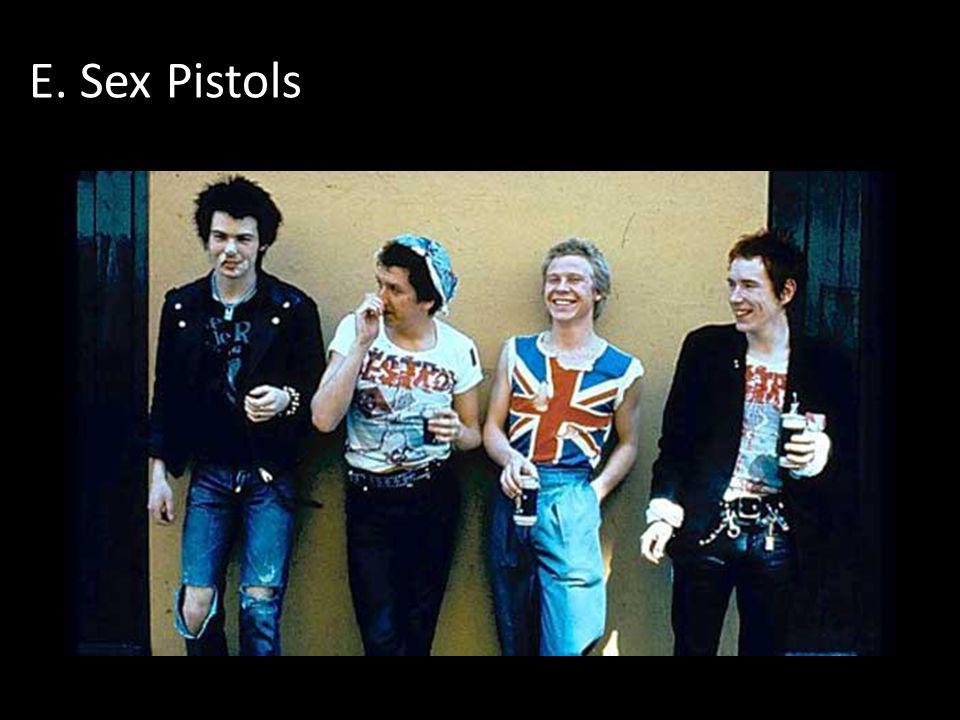 E. Sex Pistols