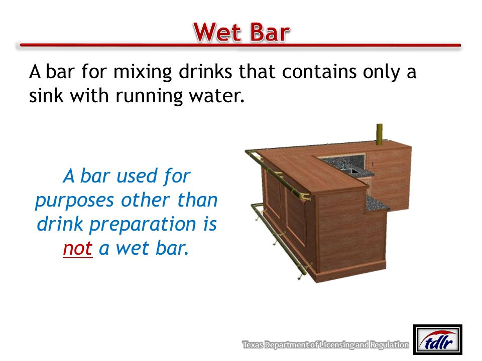 A bar for mixing drinks that contains only a sink with running water. A bar used for purposes other than drink preparation is not a wet bar.
