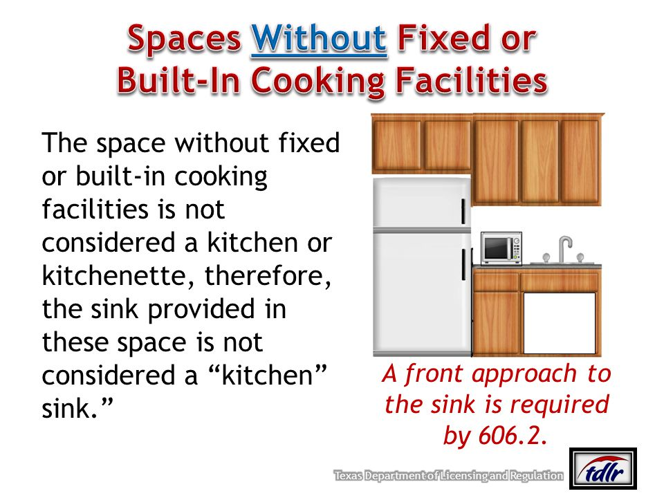 The space without fixed or built-in cooking facilities is not considered a kitchen or kitchenette, therefore, the sink provided in these space is not