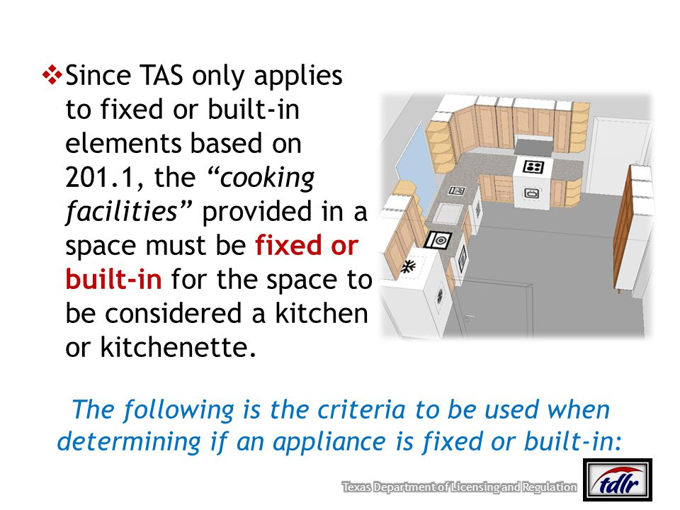 Since TAS only applies to fixed or built-in elements based on 201.1, the cooking facilities provided in a space must be fixed or built-in for the spac