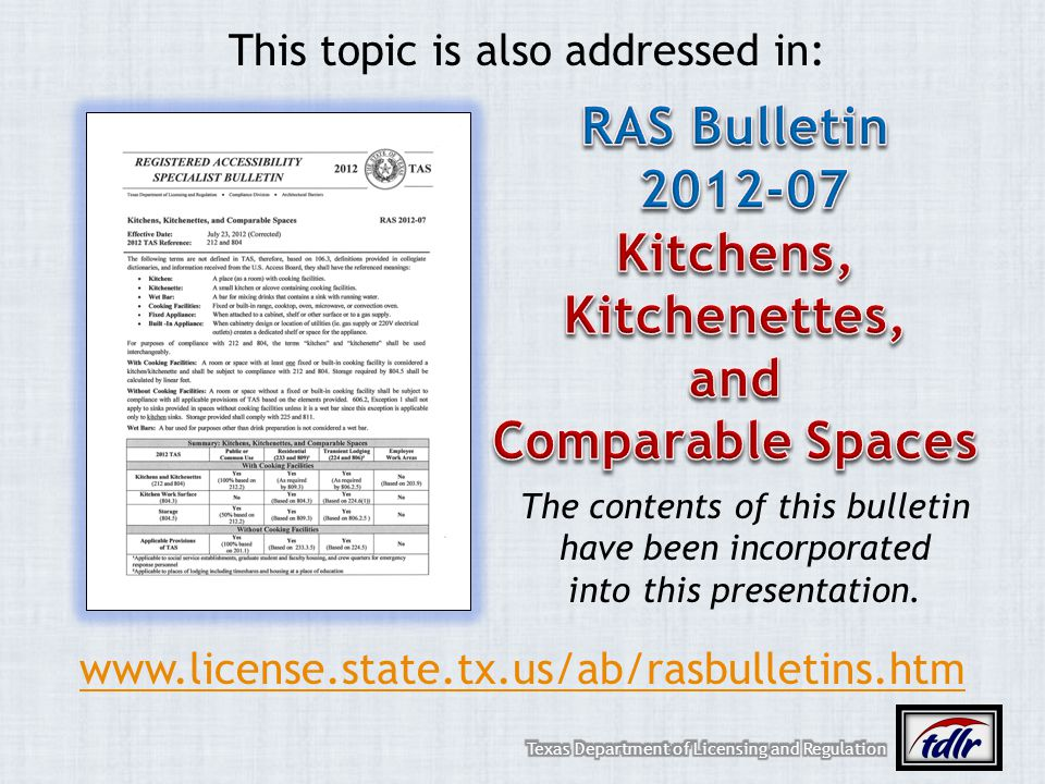 This topic is also addressed in: The contents of this bulletin have been incorporated into this presentation. www.license.state.tx.us/ab/rasbulletins.