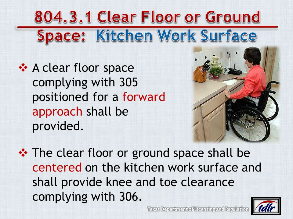 A clear floor space complying with 305 positioned for a forward approach shall be provided. The clear floor or ground space shall be centered on the k