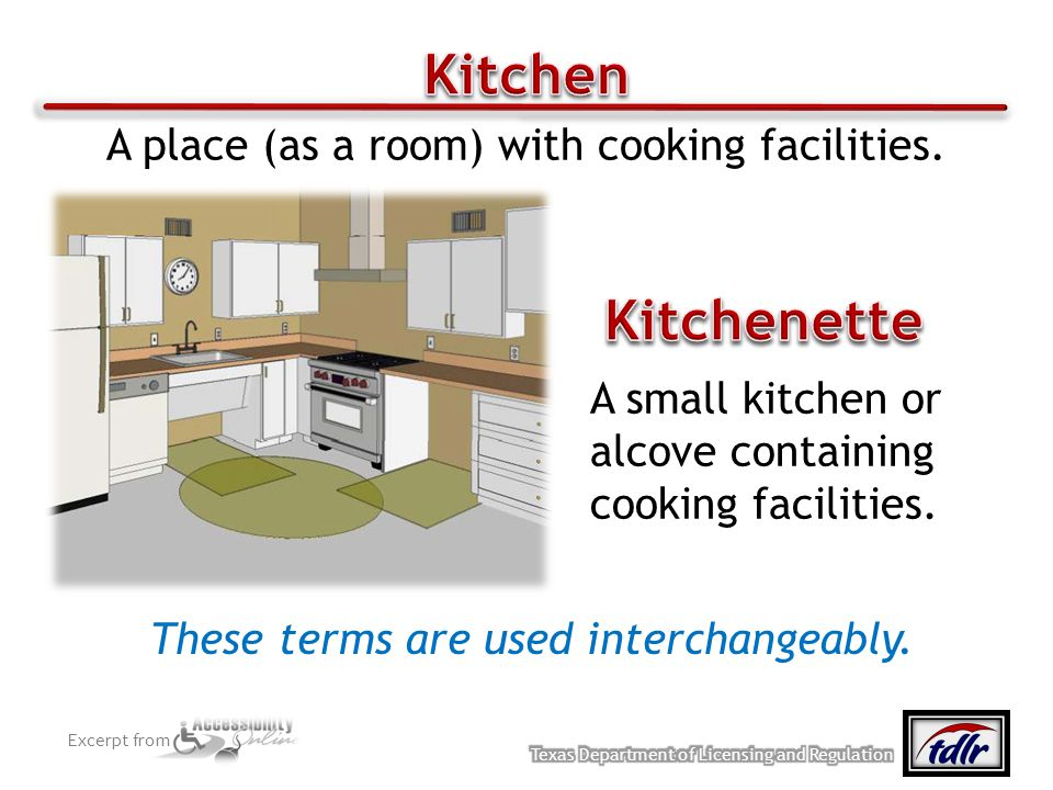 Excerpt from These terms are used interchangeably. A small kitchen or alcove containing cooking facilities. A place (as a room) with cooking facilitie