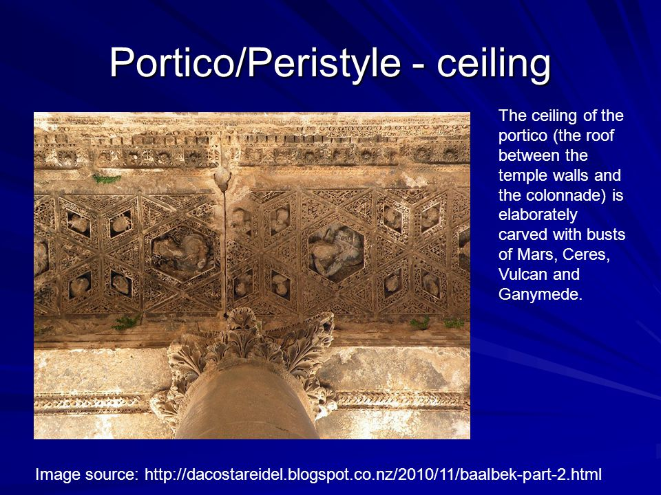Portico/Peristyle - ceiling The ceiling of the portico (the roof between the temple walls and the colonnade) is elaborately carved with busts of Mars,