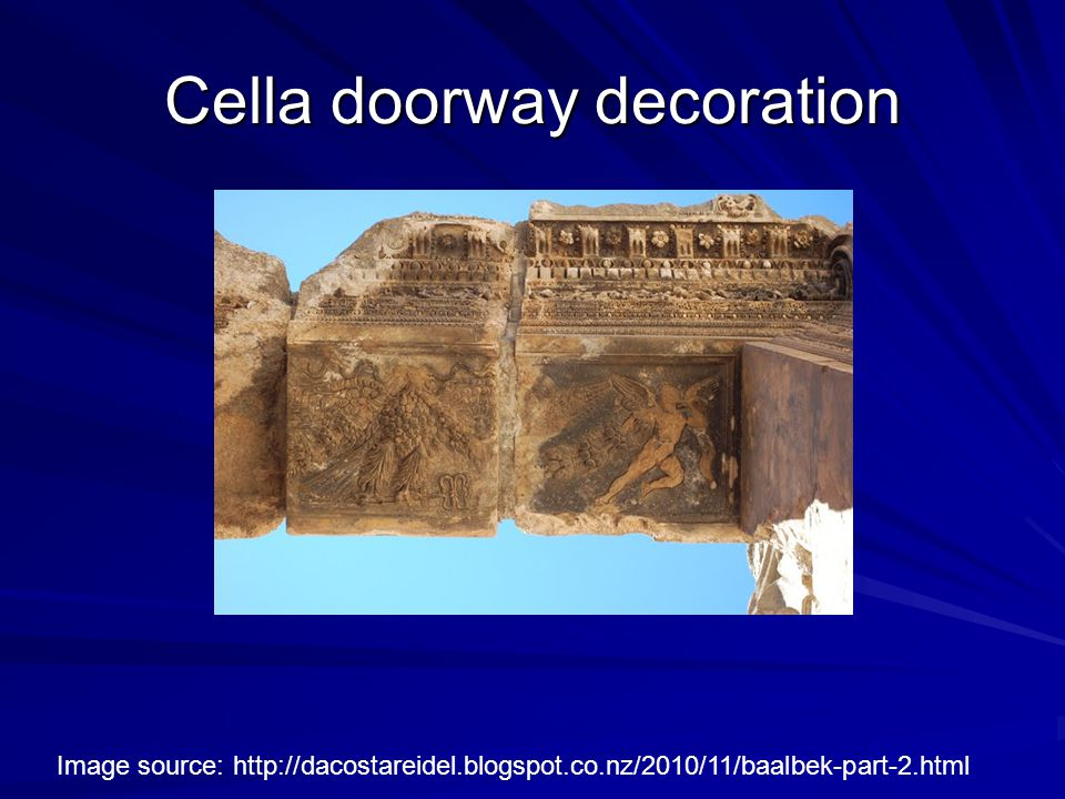 Cella doorway decoration Image source: http://dacostareidel.blogspot.co.nz/2010/11/baalbek-part-2.html