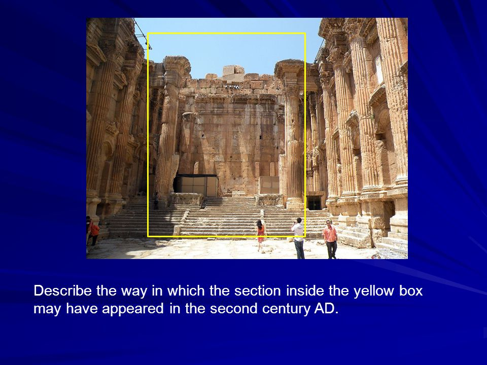 Describe the way in which the section inside the yellow box may have appeared in the second century AD.