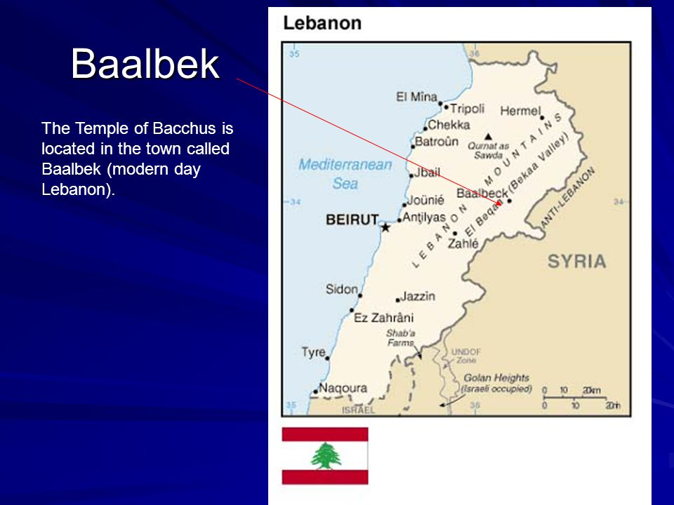 Baalbek The Temple of Bacchus is located in the town called Baalbek (modern day Lebanon).