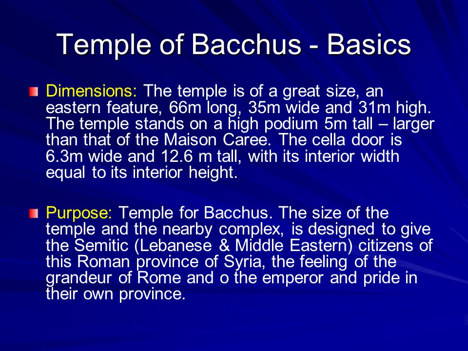 Interior Reconstruction Use the image on the following slide to consider ways in which the interior of the Temple of Bacchus may have IMPRESSED a viewer.