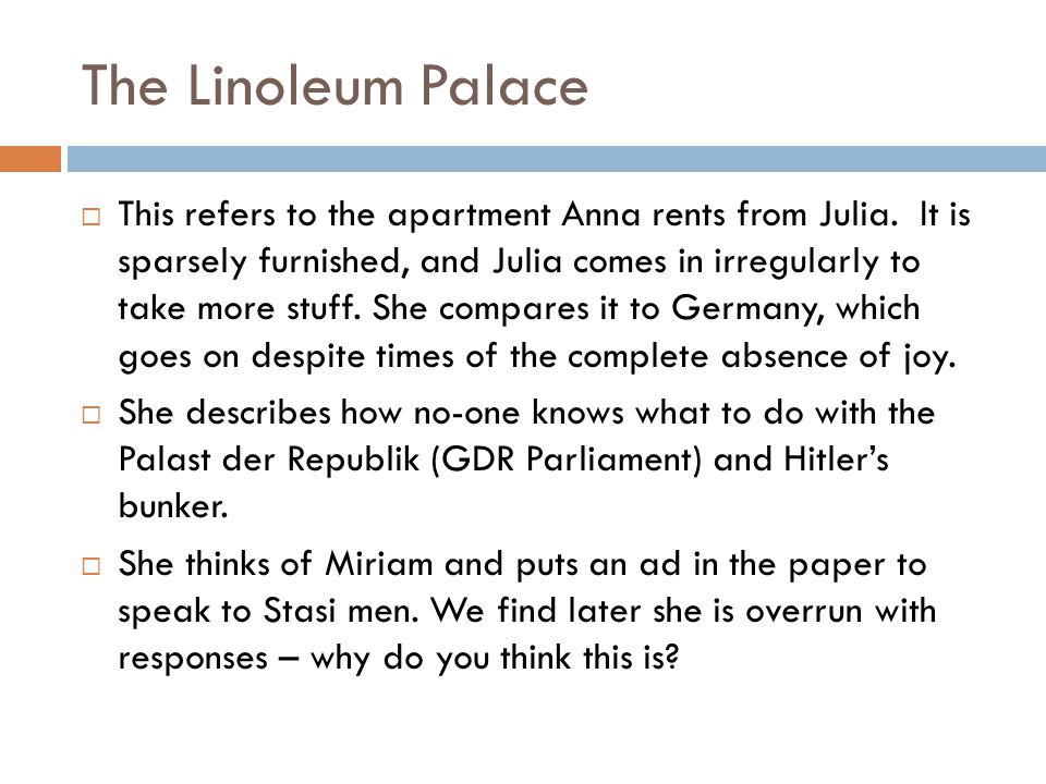 The Linoleum Palace This refers to the apartment Anna rents from Julia.