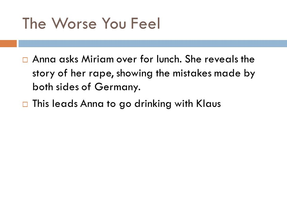 The Worse You Feel Anna asks Miriam over for lunch.