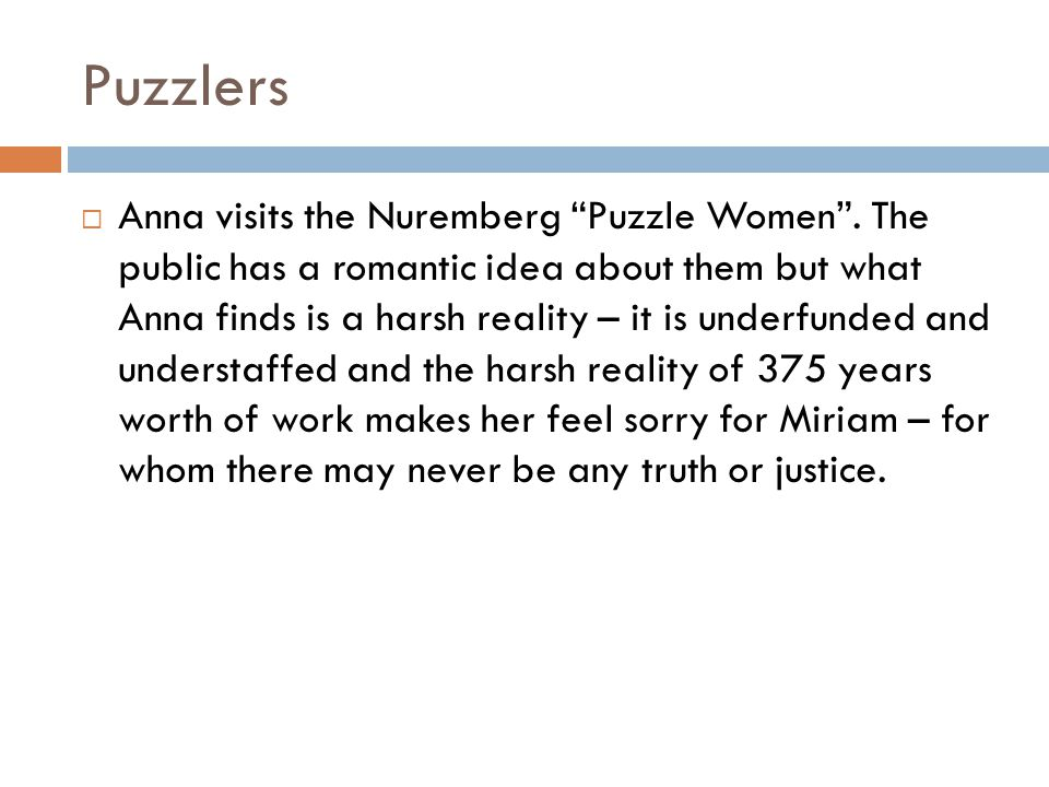 Puzzlers Anna visits the Nuremberg Puzzle Women. The public has a romantic idea about them but what Anna finds is a harsh reality – it is underfunded