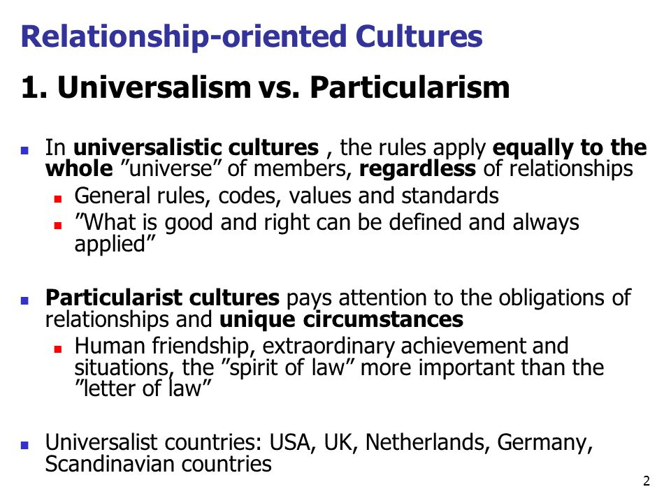 Relationship-oriented Cultures 1.Universalism vs.