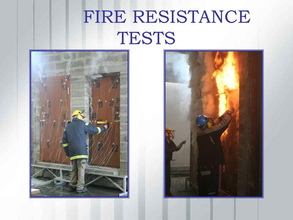 FIRE RESISTANCE TESTS