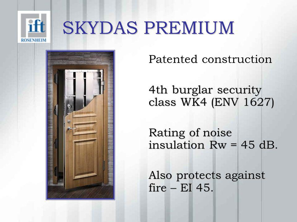 SKYDAS PREMIUM Patented construction 4th burglar security class WK4 (ENV 1627) 4th burglar security class WK4 (ENV 1627) Rating of noise insulation Rw
