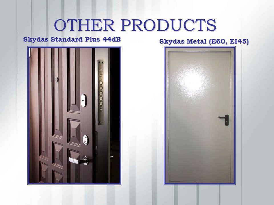 OTHER PRODUCTS Skydas Standard Plus 44dB Skydas Metal (E60, EI45)