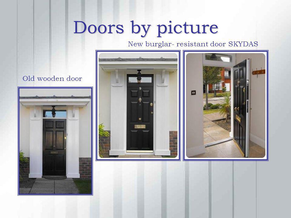Doors by picture Old wooden door New burglar- resistant door SKYDAS