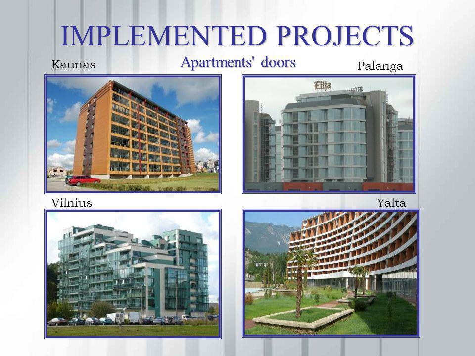 IMPLEMENTED PROJECTS Apartments' doors Kaunas Palanga VilniusYalta