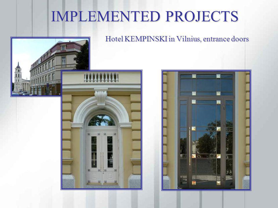 IMPLEMENTED PROJECTS Hotel KEMPINSKI in Vilnius, entrance doors IMPLEMENTED PROJECTS Hotel KEMPINSKI in Vilnius, entrance doors