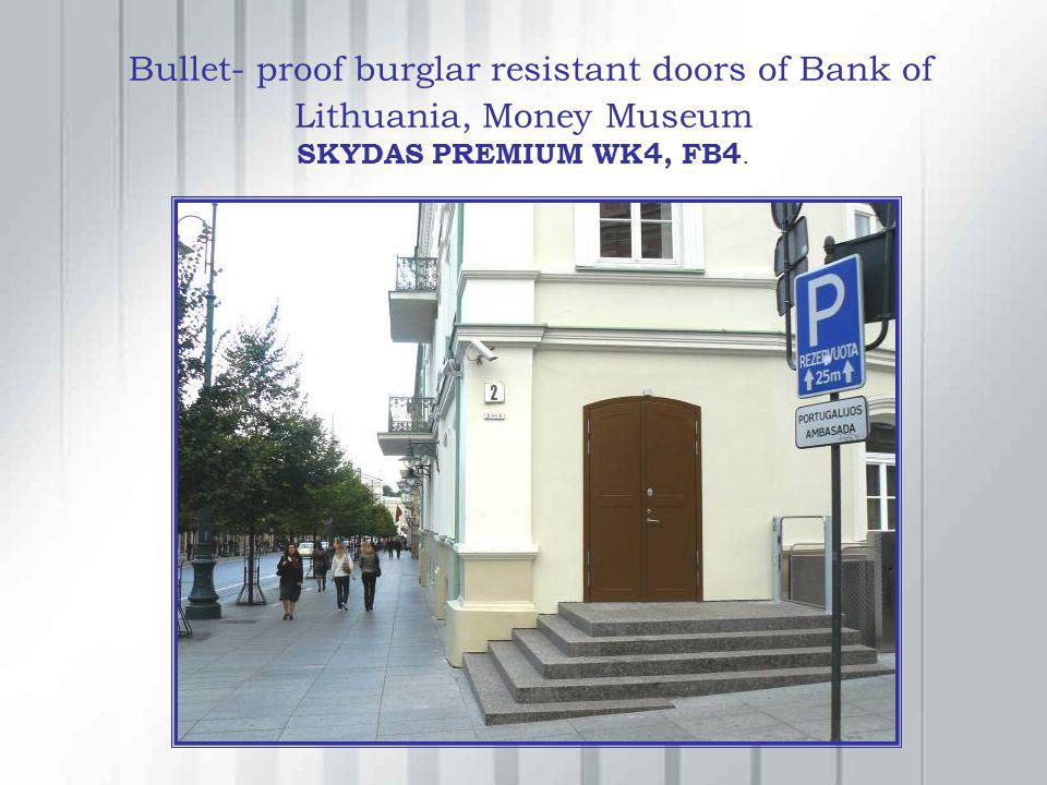 Bullet- proof burglar resistant doors of Bank of Lithuania, Money Museum SKYDAS PREMIUM WK4, FB4.