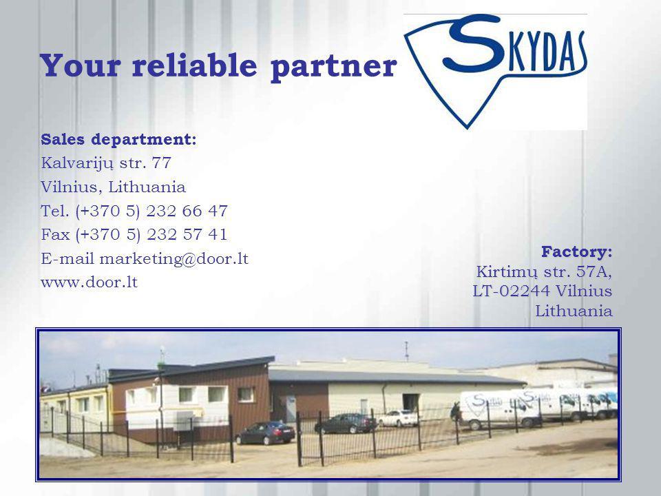 Your reliable partner Sales department: Kalvarijų str. 77 Vilnius, Lithuania Tel. (+370 5) 232 66 47 Fax (+370 5) 232 57 41 E-mail marketing@door.lt w