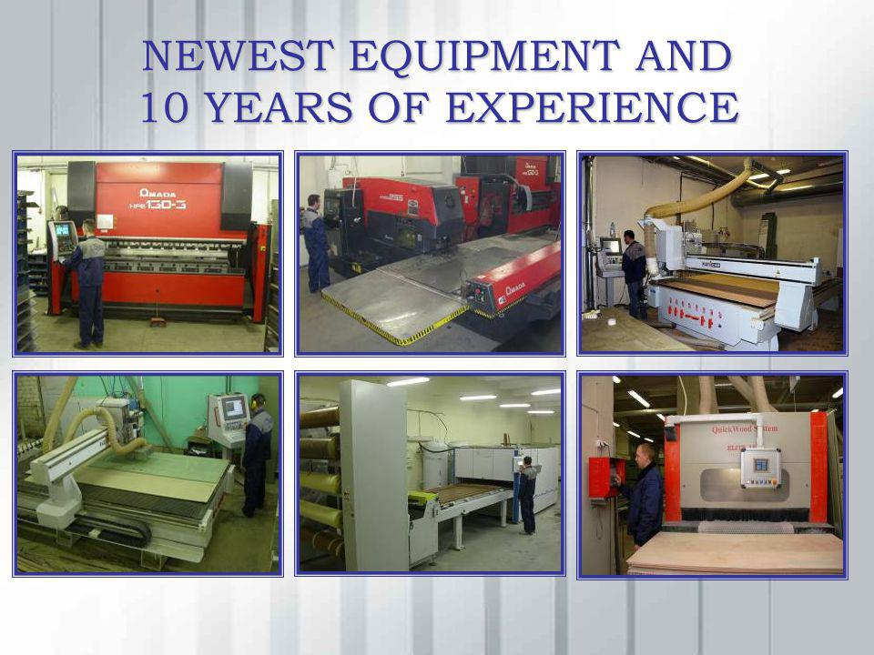 NEWEST EQUIPMENT AND 10 YEARS OF EXPERIENCE