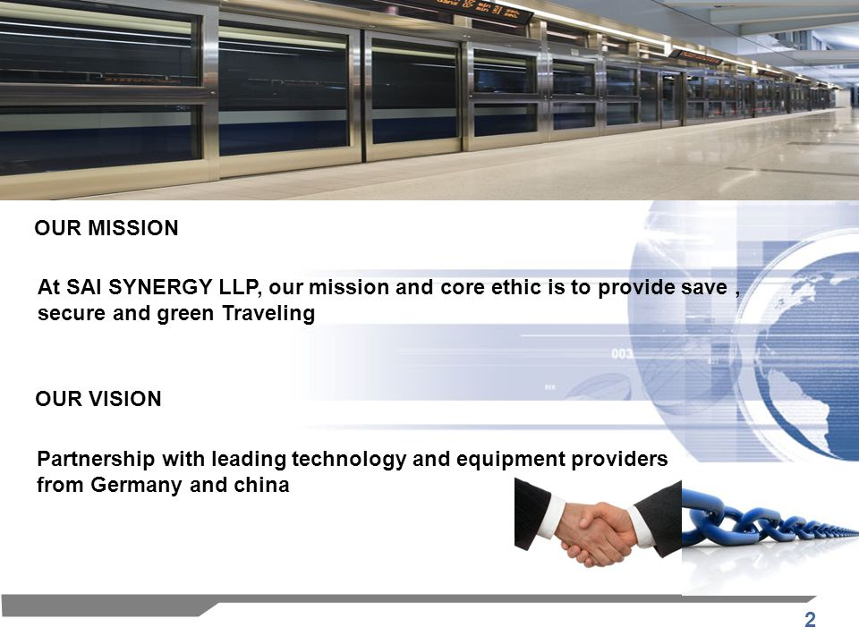 3 PSD is a new and secured security system used in subways and at platforms to cut off or hide plat form from the railway.
