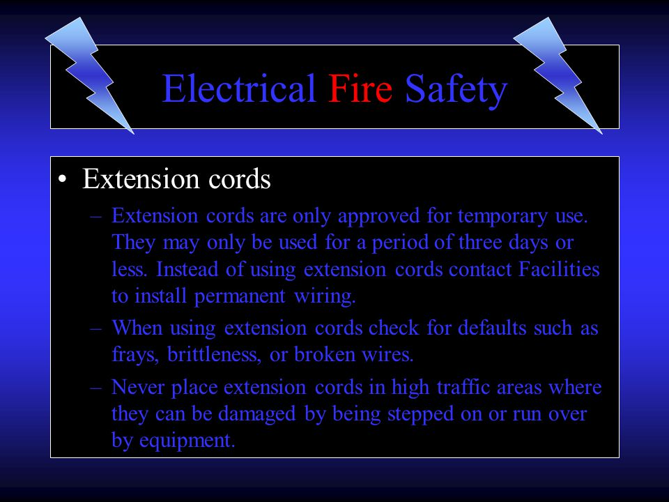 Extension cords –Extension cords are only approved for temporary use.