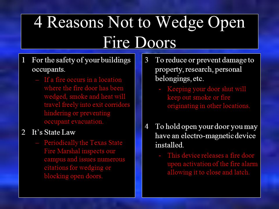 4 Reasons Not to Wedge Open Fire Doors 1For the safety of your buildings occupants.