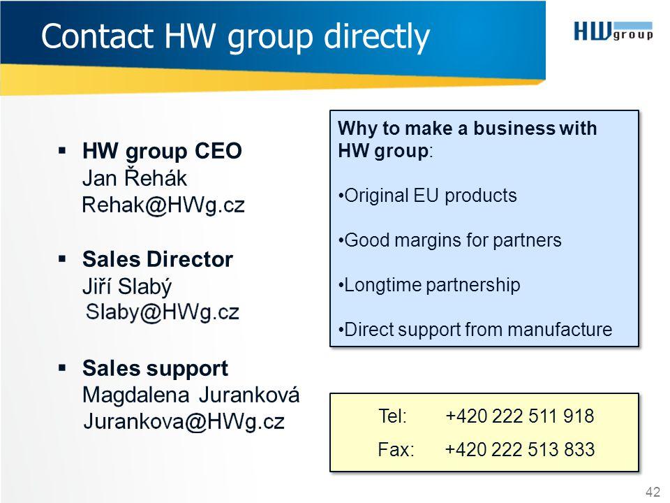 42 Contact HW group directly HW group CEO Jan Řehák Sales Director Jiří Slabý Sales support Magdalena Juranková Tel: +420 222 511 918 Fax: +420 222 51