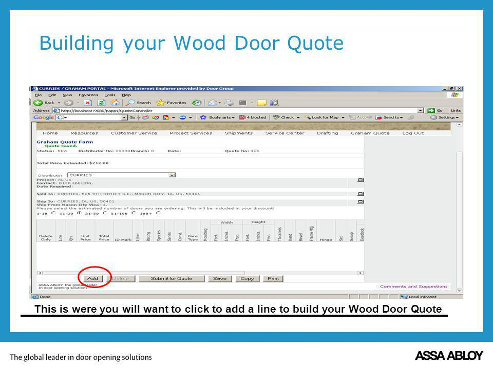 Building your Wood Door Quote This is were you will want to click to add a line to build your Wood Door Quote