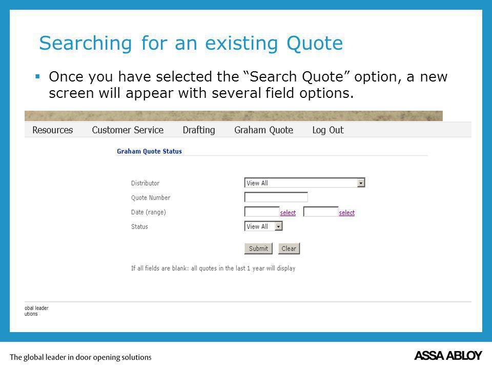Searching for an existing Quote Once you have selected the Search Quote option, a new screen will appear with several field options.