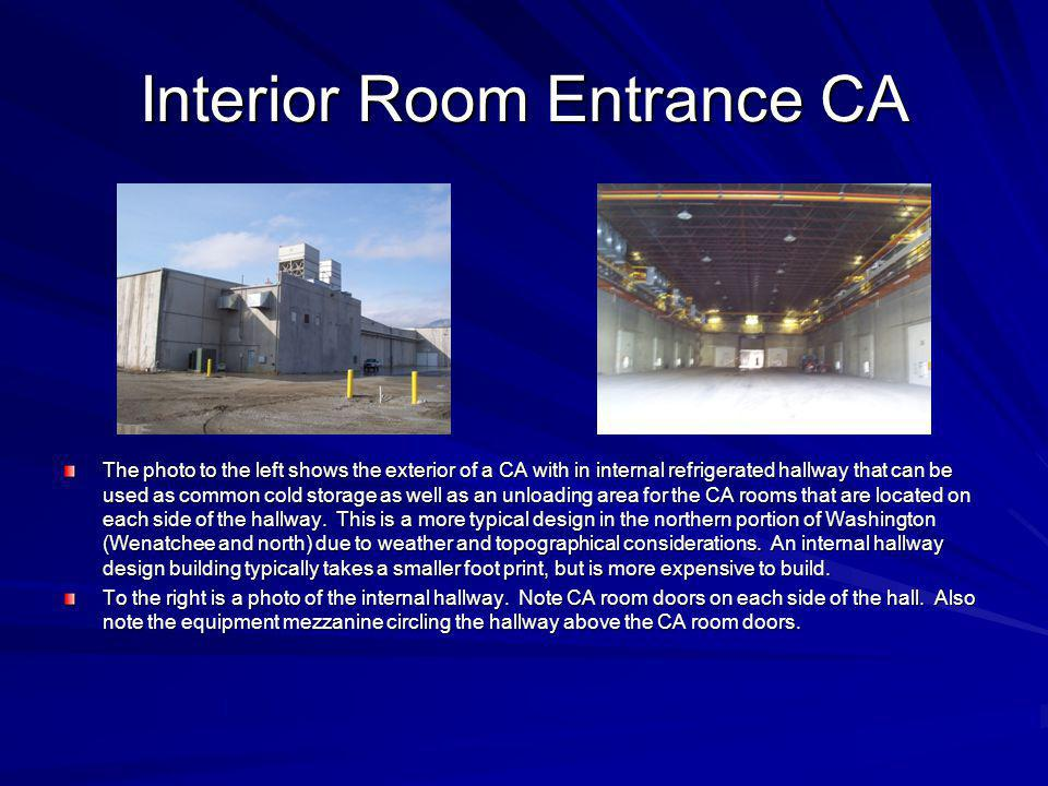 Interior Room Entrance CA The photo to the left shows the exterior of a CA with in internal refrigerated hallway that can be used as common cold stora